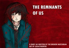 The Remnants of Us-Ruby Rose by Legacyhunter