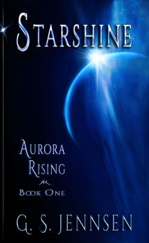 Starshine: Aurora Rising Book One by GSJennsen