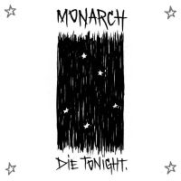 Monarch-Die Tonight. by CandyKillIndustries