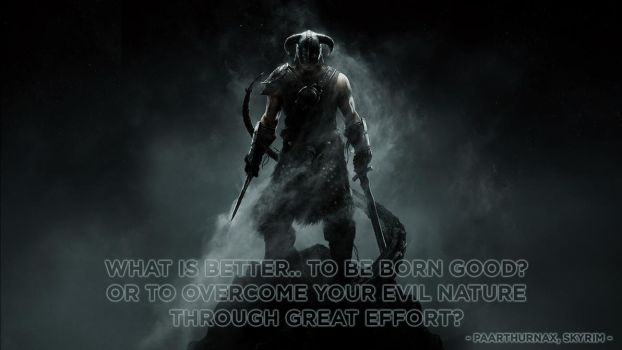 What is better.. To be born good, or to overcome y by DarkDGamer