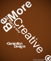 Be More Creative by GenerationDesigns