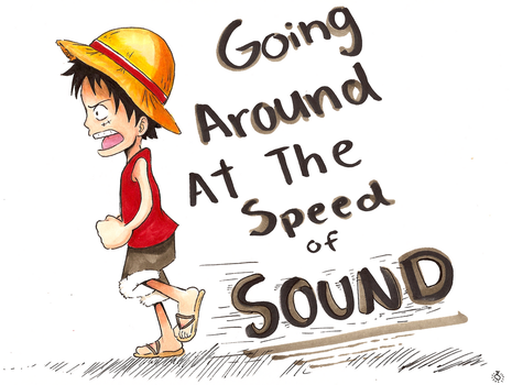 Luffy at the Speed of Sound by Spilled-Sunlight