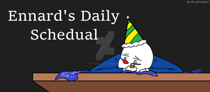 Ennard's Daily Schedual thumbnail by Blustreakgirl
