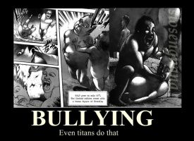 Motivational Poster - TITANS BULLY by siosengnang