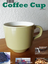 Coffee Cup:The Mag for coffee lovers
