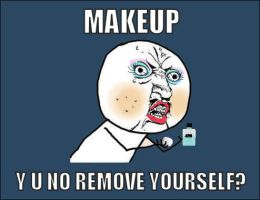 Y U NO - makeup by Satungar