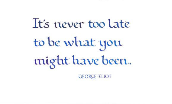 George Eliot - Never too late by MShades