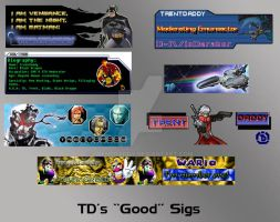 """TD's Classic """"Good"""" Sigs by Trentdaddy"""