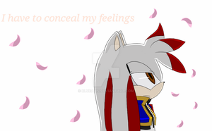 I have to conceal my feelings by BlueAris