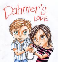 Dahmer's Love :Fanart: by Seal-of-Metatron