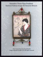 Sherlock Three Pipe Problem Victorian Brooch by karadin