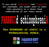 Think PARANOIA is LOGICAL? by paradigm-shifting