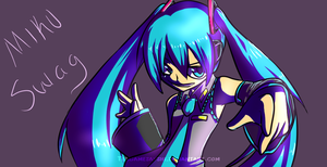 Miku also has Swaaaag by tehgamesayshi
