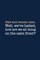 Halt and Remain Calm by inkandstardust
