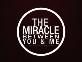 TheMiracleBetweenYouAndMe by divzz