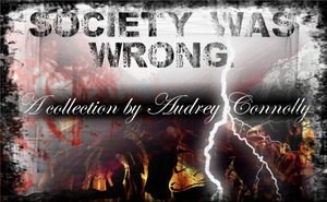 Society Was Wrong: Introduction by 4thElementGraphics