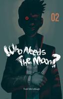 Who Needs the Moon #2 Cover by tamccullough