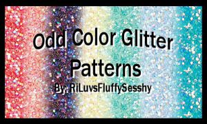 Odd Color Glitter Patterns by RiLuvsFluffySesshy