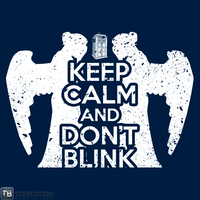 'Keep Calm and Don't Blink' by BomDesignz by Teebusters