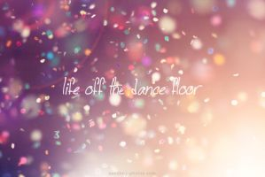 life off the dance floor by Maegondo