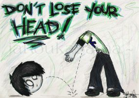 LITERALLY: dont lose your head by jaRoukaSama