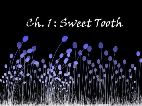 Chapter 1:Sweet Tooth by Gigi317