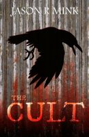 Jason R Mink's THE CULT by ManintheAnthill