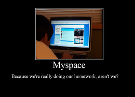 Motivational Poster: Myspace by I-loot-I