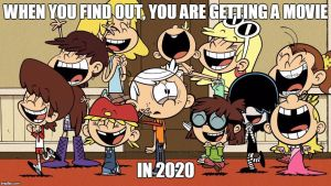 When you find out The Loud House is getting a film by eagc7