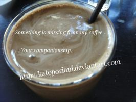 Something is missing from my coffee... by Katoporiani