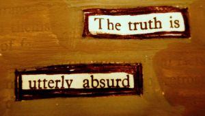 The trUth is Utterly AbsUrd by WilliamWilt