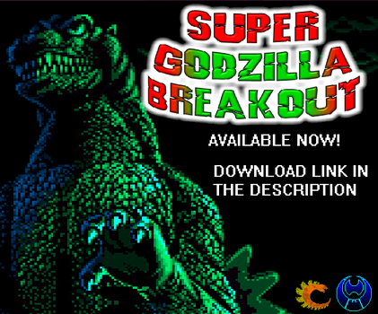 Super Godzilla Breakout! NOW AVAILABLE! by Burninggodzillalord