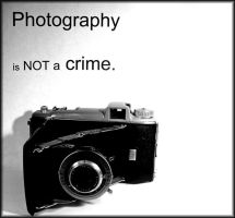Photography Is Not A Crime by dashboard-day