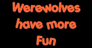 Werewolves Have More Fun by Nadezhda