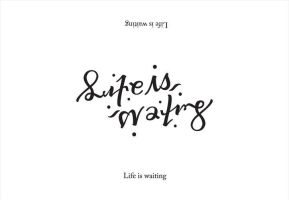 Ambigram: Life is waiting (2010) by Gingercatsneeze
