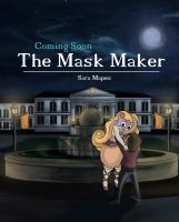 Coming Soon - The Mask Maker by Sara-Mapes