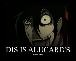 alucard's sane face motivational by alucardserasfangirl