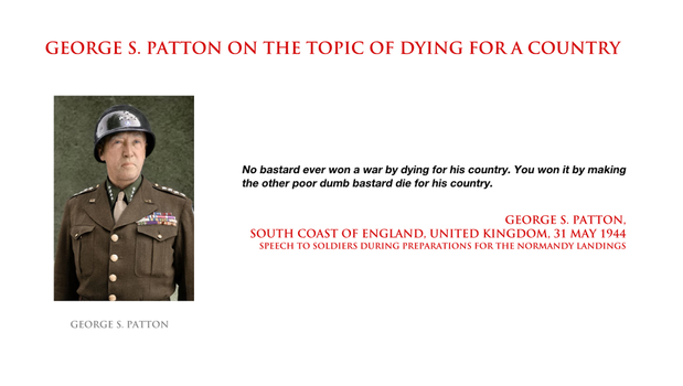 Patton, George S quote - dying for a country by YamaLama1986