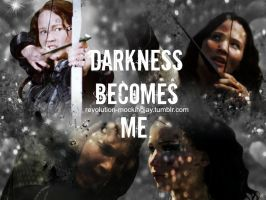 Darkness Becomes Me by RevolutionMockingjay