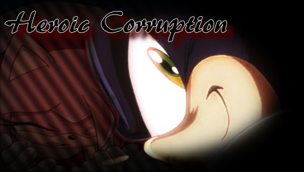 Heroic Corruption by shadowsilver1991