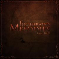 JMC - Incinerated Melodies Cover (Not Official) #2 by smcveigh92