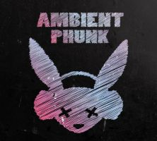 AMBIENT PHUNK by ninahagn