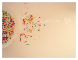 Sweeter life by artahh