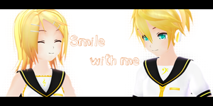 MMD - Smile with me by Kanahiko-chan