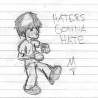 HATERS GONNA HATE by Mackilla