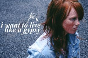be a gypsy. by ellepa