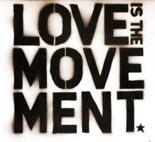 Love is the Movement by xCreativeKaye