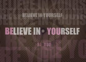 BElieve in YOUrself by Nikee97