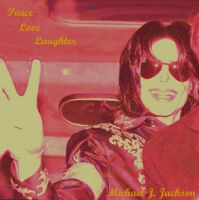 MJ - Peace Love Laughter by WilburRobinsonsGirl