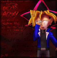 Dear Agony by GameKing-Yuugi